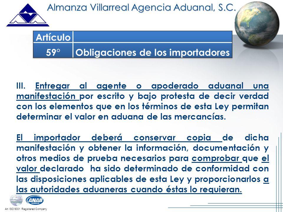 An ISO 9001 Registered Company III. Entregar al agente o apoderado aduanal una manifestación por escrito y bajo protesta de decir verdad con los eleme