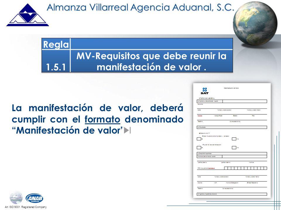An ISO 9001 Registered Company La manifestación de valor, deberá cumplir con el formato denominado Manifestación de valor Almanza Villarreal Agencia A