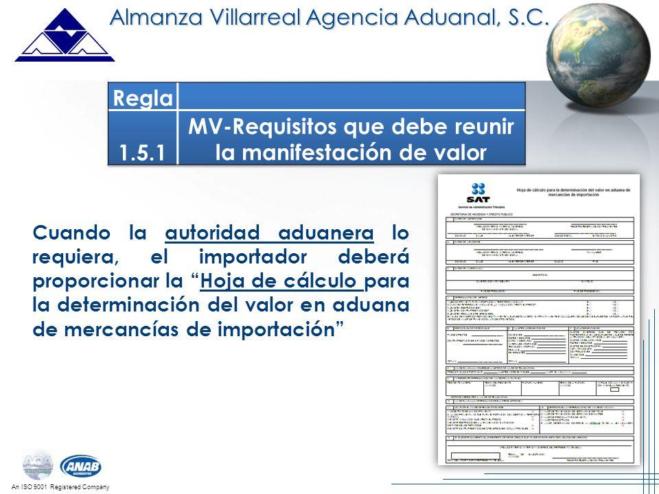 An ISO 9001 Registered Company Cuando la autoridad aduanera lo requiera, el importador deberá proporcionar la Hoja de cálculo para la determinación de