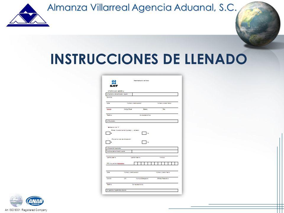 An ISO 9001 Registered Company INSTRUCCIONES DE LLENADO Almanza Villarreal Agencia Aduanal, S.C.