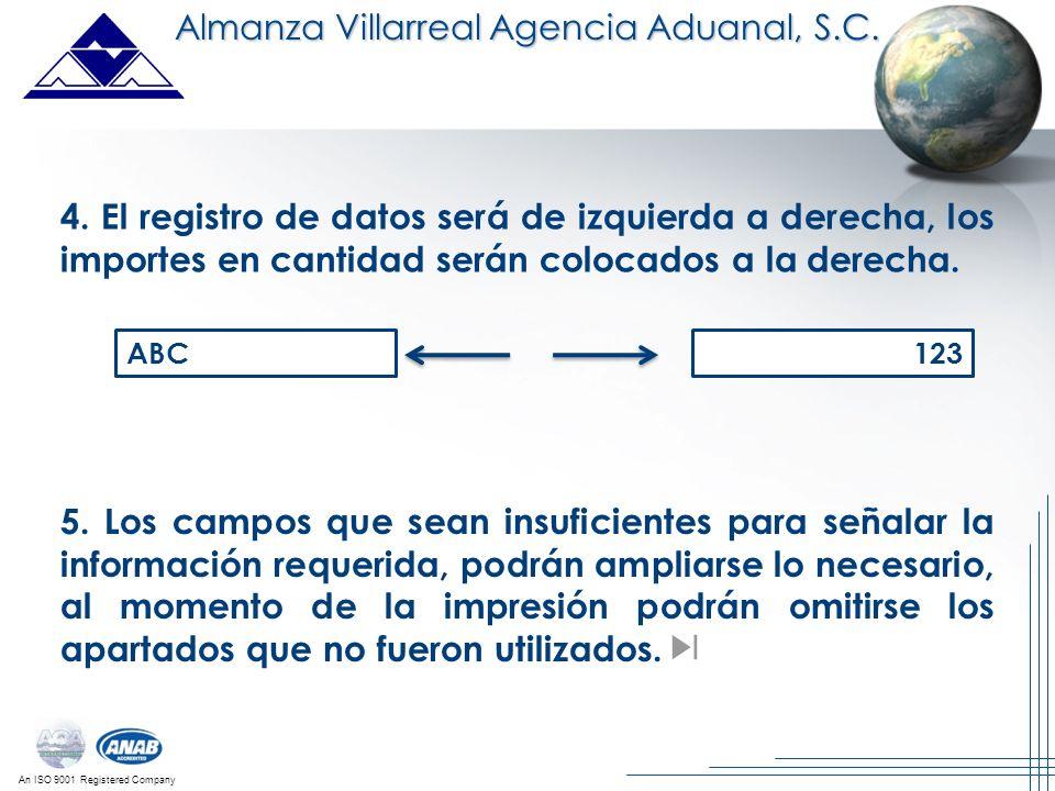 An ISO 9001 Registered Company 4. El registro de datos será de izquierda a derecha, los importes en cantidad serán colocados a la derecha. ABC123 5. L