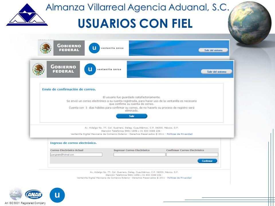 An ISO 9001 Registered Company Almanza Villarreal Agencia Aduanal, S.C. USUARIOS CON FIEL