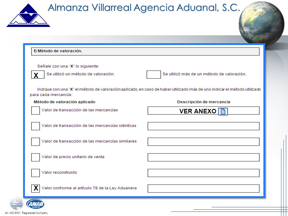 An ISO 9001 Registered Company Almanza Villarreal Agencia Aduanal, S.C. X X VER ANEXO