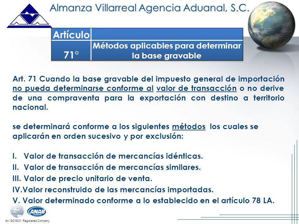 An ISO 9001 Registered Company Art. 71 Cuando la base gravable del impuesto general de importación no pueda determinarse conforme al valor de transacc