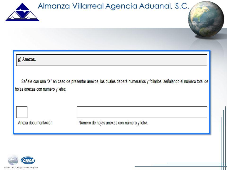 An ISO 9001 Registered Company Almanza Villarreal Agencia Aduanal, S.C.