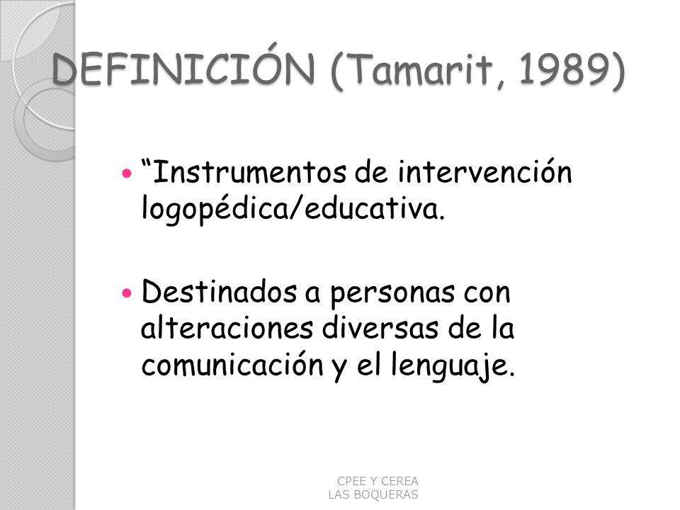 DEFINICIÓN (Tamarit, 1989) Instrumentos de intervención logopédica/educativa. Destinados a personas con alteraciones diversas de la comunicación y el