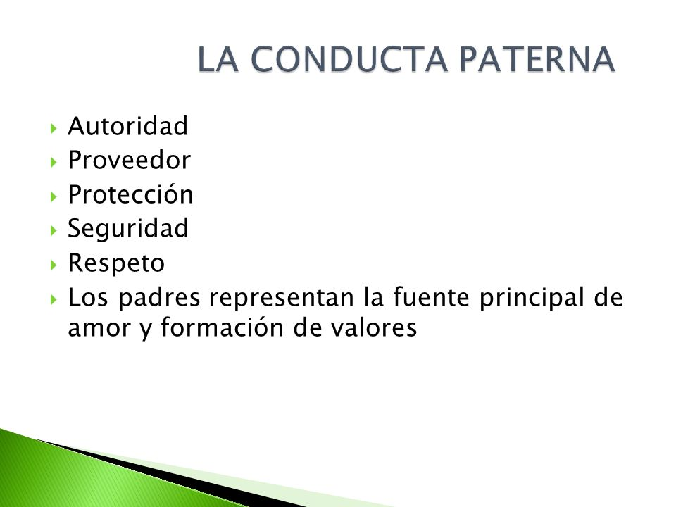 Autoridad Proveedor Protección Seguridad Respeto Los padres representan la fuente principal de amor y formación de valores