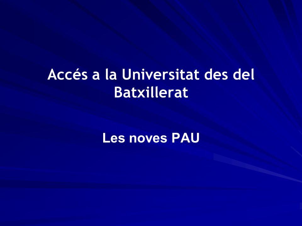 Accés a la Universitat des del Batxillerat Les noves PAU
