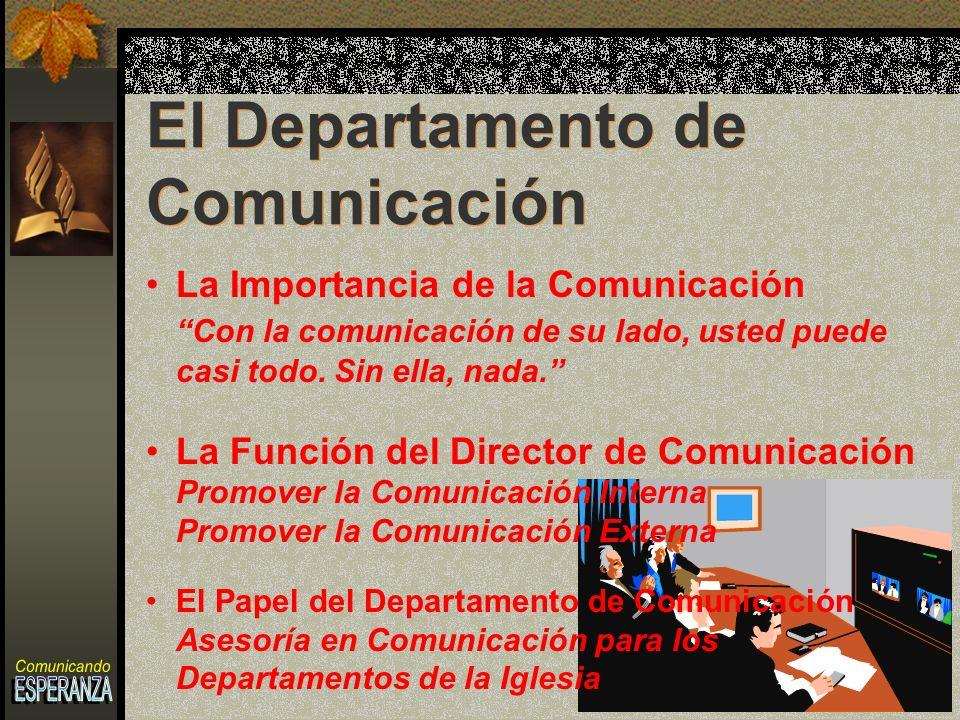 La Importancia de la Comunicación Con la comunicación de su lado, usted puede casi todo.