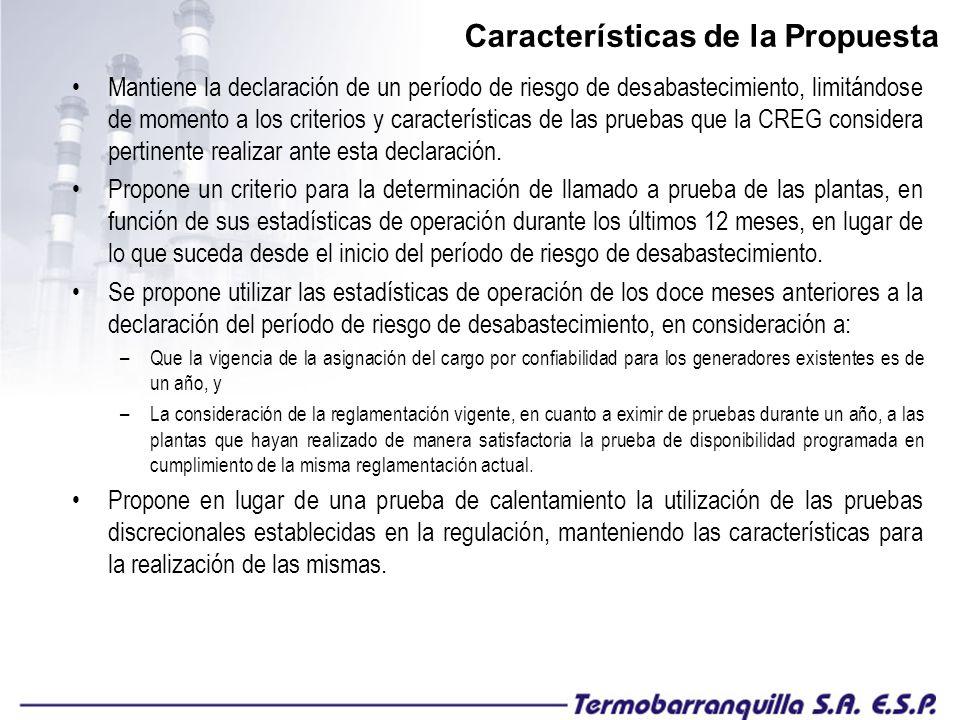 Características de la Propuesta Mantiene la declaración de un período de riesgo de desabastecimiento, limitándose de momento a los criterios y características de las pruebas que la CREG considera pertinente realizar ante esta declaración.