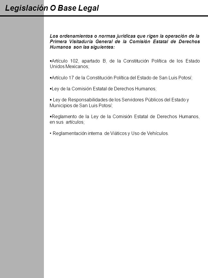 Legislación O Base Legal Los ordenamientos o normas jurídicas que rigen la operación de la Primera Visitaduría General de la Comisión Estatal de Derec