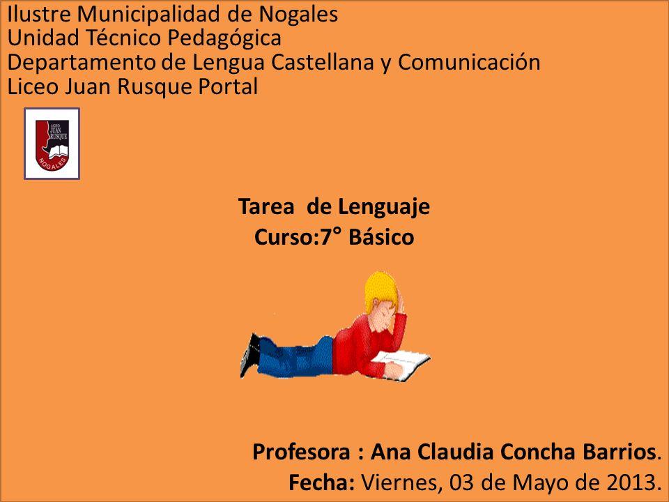 Ilustre Municipalidad de Nogales Unidad Técnico Pedagógica Departamento de Lengua Castellana y Comunicación Liceo Juan Rusque Portal Tarea de Lenguaje