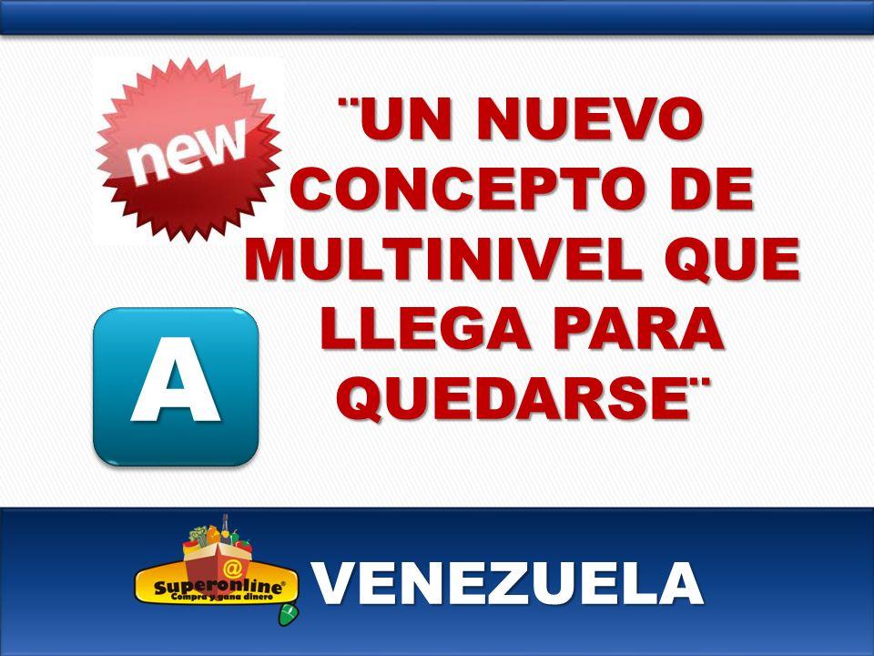 VENEZUELA A ¨UN NUEVO CONCEPTO DE MULTINIVEL QUE LLEGA PARA QUEDARSE¨