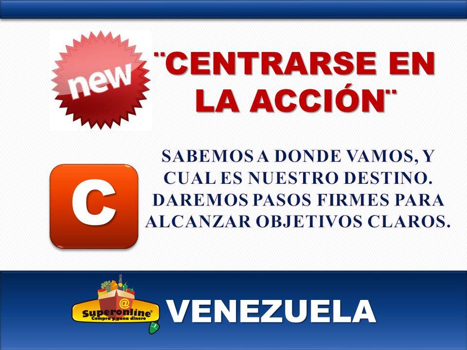 VENEZUELA C ¨CENTRARSE EN LA ACCIÓN¨