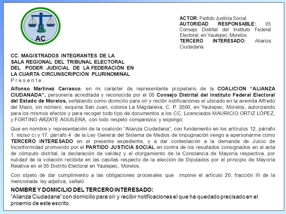 AC ACTOR: Partido Justicia Social AUTORIDAD RESPONSABLE: 05 Consejo Distrital del Instituto Federal Electoral, en Yautepec, Morelos.