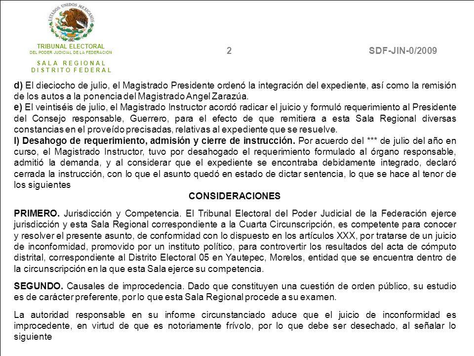 d) El dieciocho de julio, el Magistrado Presidente ordenó la integración del expediente, así como la remisión de los autos a la ponencia del Magistrado Angel Zarazúa.