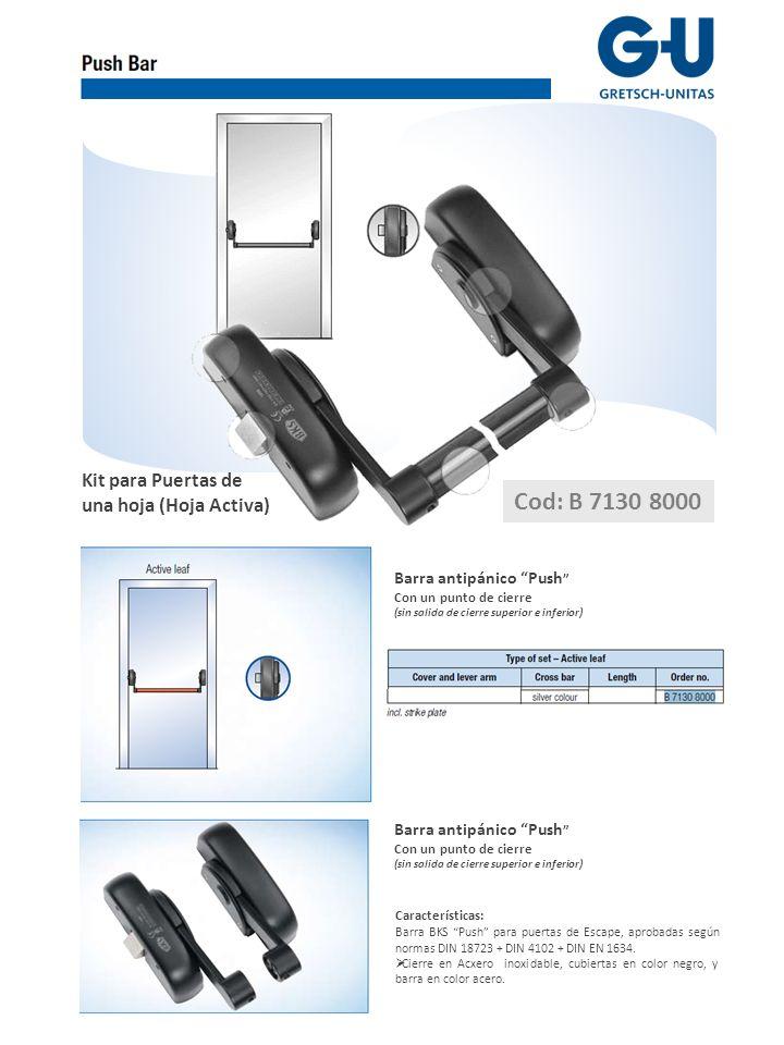 Kit para Puertas de dos hojas (sólo hoja pasiva) Barra antipánico Push Con dos puntos de cierre (salida de cierre superior e inferior) Características: Barra BKS Push para puertas de Escape (Para hoja pasiva, en puertas de doble hoja) aprobadas según normas DIN 18723 + DIN 4102 + DIN EN 1634.