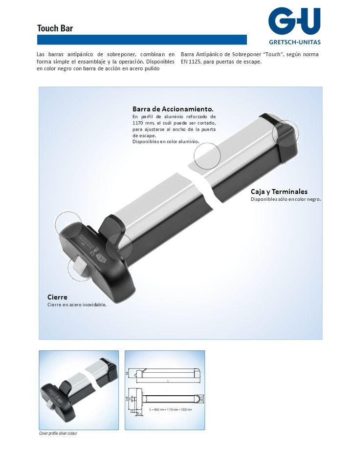 Barra antipánico Touch Con un punto de cierre (sin salida de cierre superior e inferior) Características: Barra BKS Touch para puertas de Escape, aprobadas según normas DIN 18723 + DIN 4102 + DIN EN 1634.