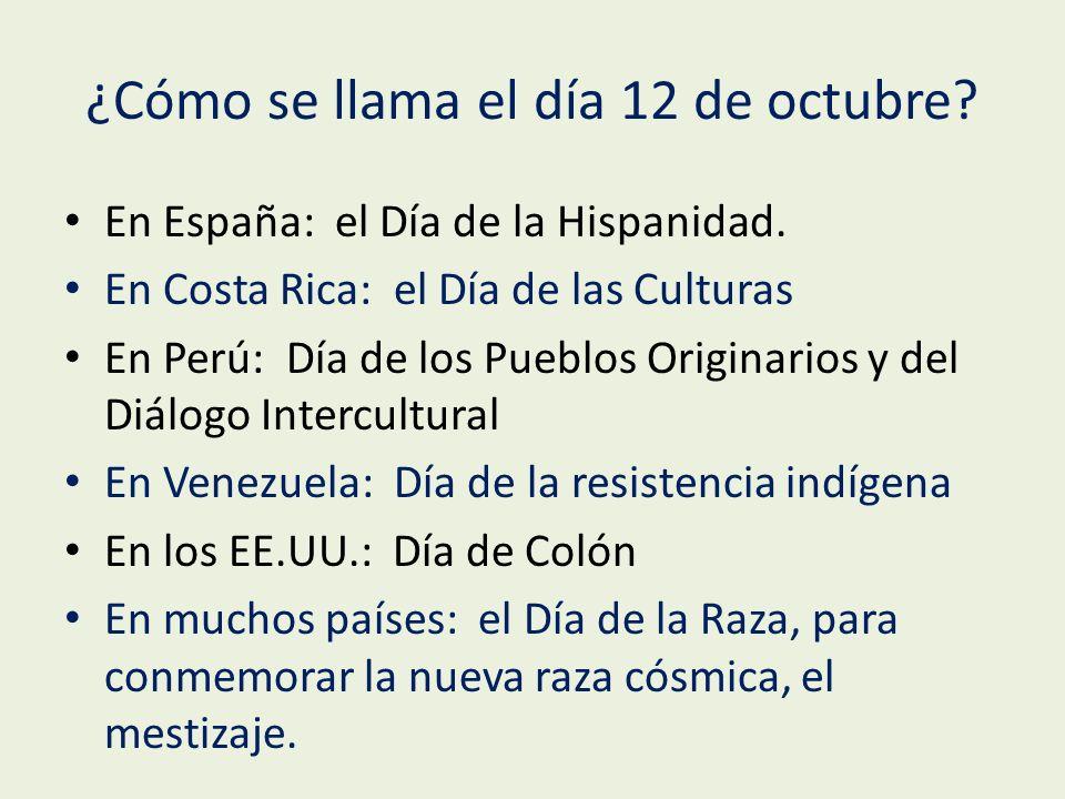 ¿Cómo se llama el día 12 de octubre. En España: el Día de la Hispanidad.