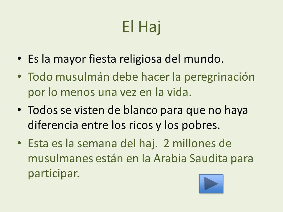 El Haj Es la mayor fiesta religiosa del mundo.