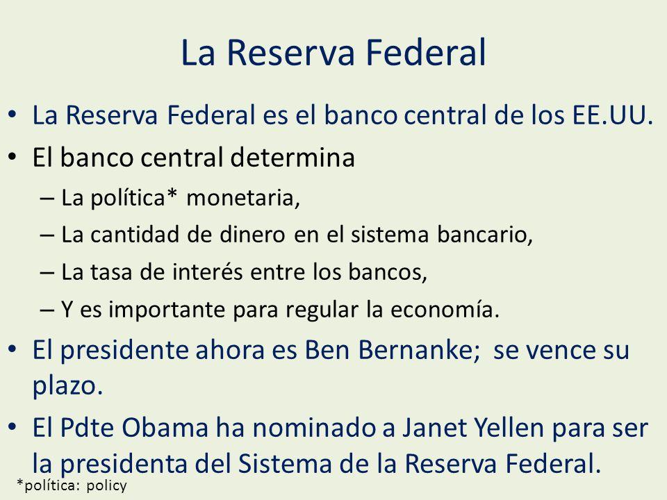 La Reserva Federal La Reserva Federal es el banco central de los EE.UU.