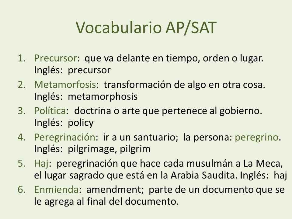 Vocabulario AP/SAT 1.Precursor: que va delante en tiempo, orden o lugar.