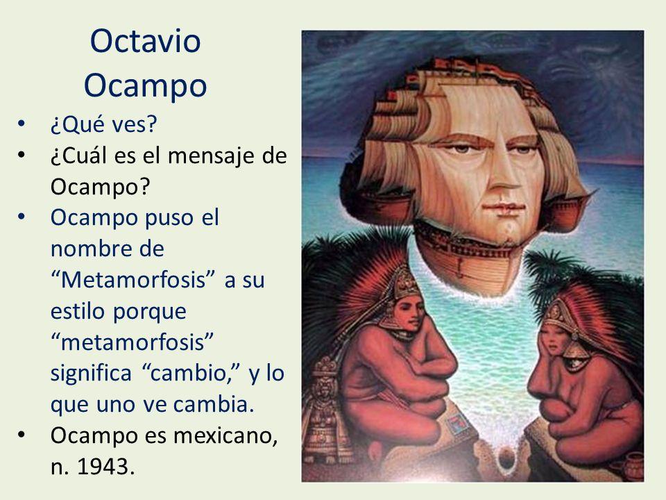 Octavio Ocampo ¿Qué ves. ¿Cuál es el mensaje de Ocampo.