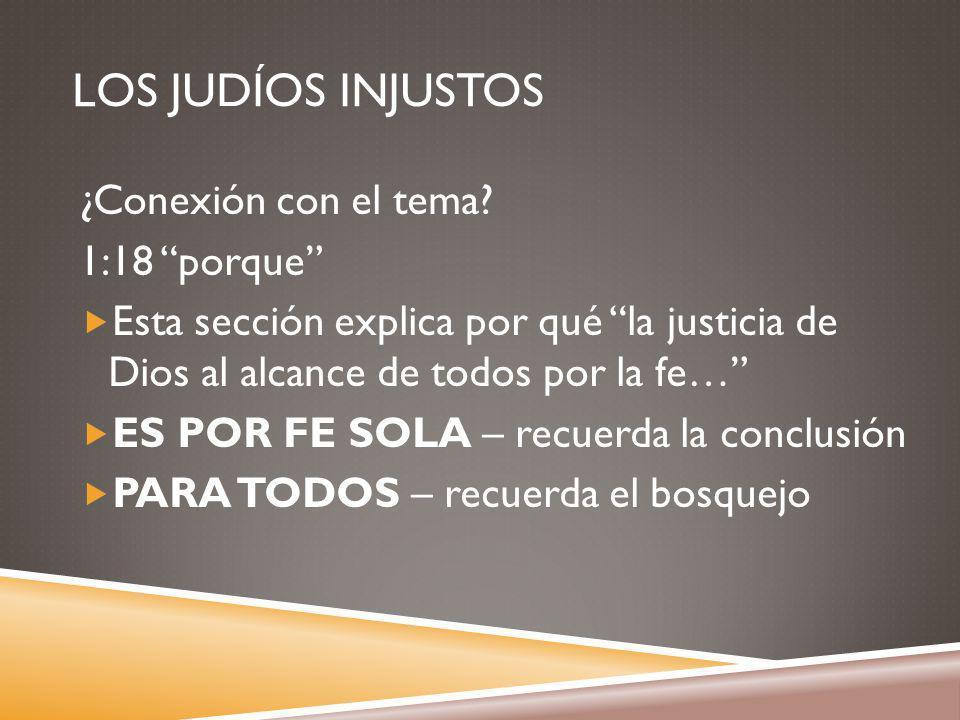 LOS JUDÍOS INJUSTOS ¿Conexión con el tema.