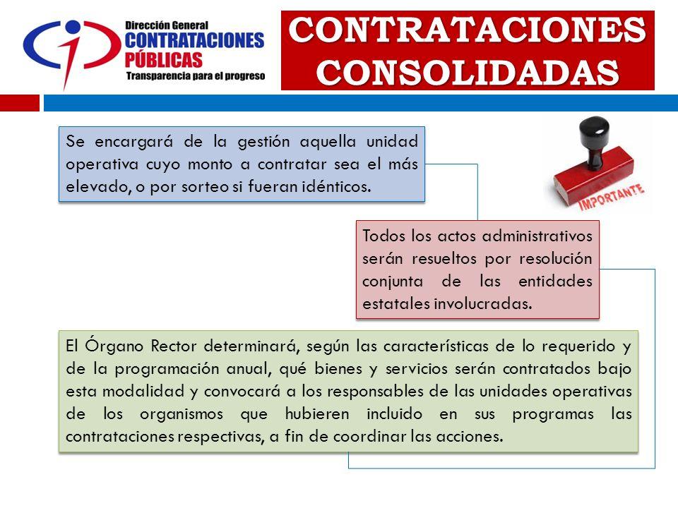 CONTRATACIONES CONSOLIDADAS Todos los actos administrativos serán resueltos por resolución conjunta de las entidades estatales involucradas. El Órgano