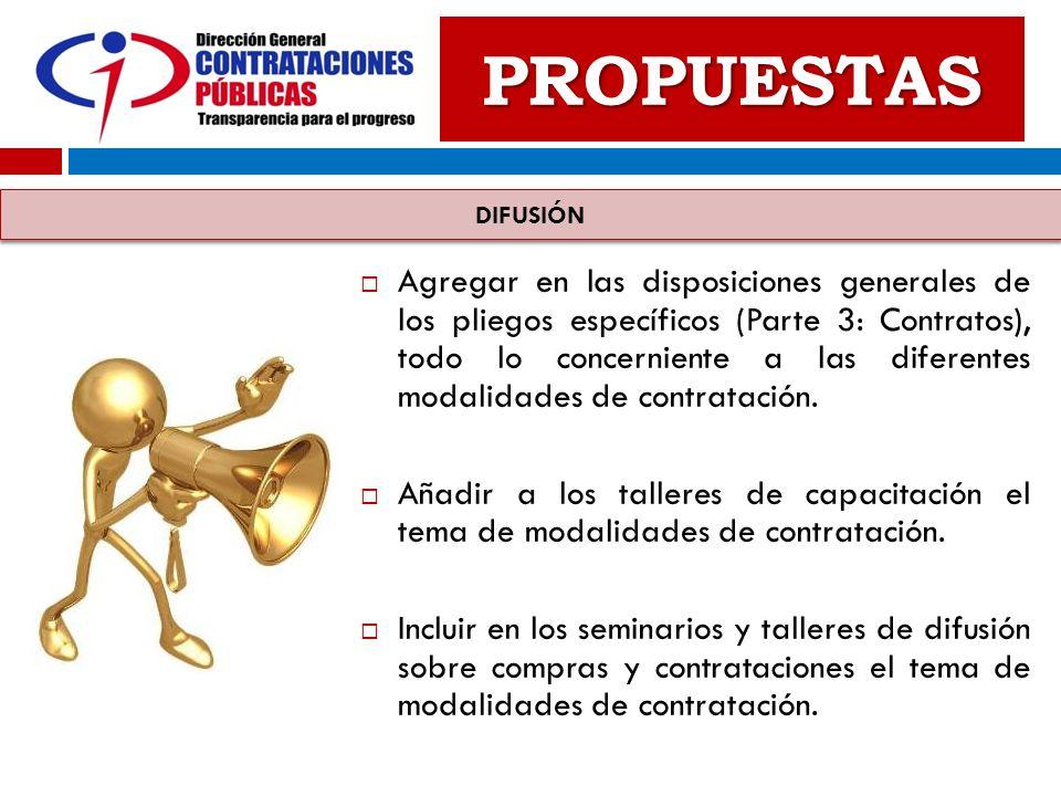 PROPUESTAS Agregar en las disposiciones generales de los pliegos específicos (Parte 3: Contratos), todo lo concerniente a las diferentes modalidades d