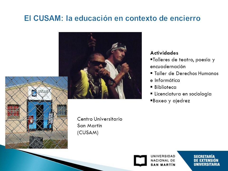Centro Universitario San Martín (CUSAM) / San Martín University center (CUSAM) Actividades Talleres de teatro, poesía y encuadernación Taller de Derechos Humanos e Informática Biblioteca Licenciatura en sociología Boxeo y ajedrez