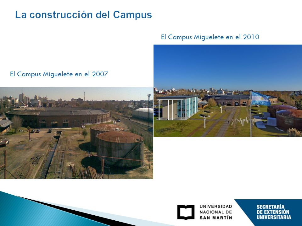 El Campus Miguelete en el 2010 / The Campus Miguelete during 2010 El Campus Miguelete en el 2007 / The Campus Miguelete during 2007