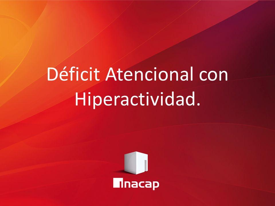 Déficit Atencional con Hiperactividad.