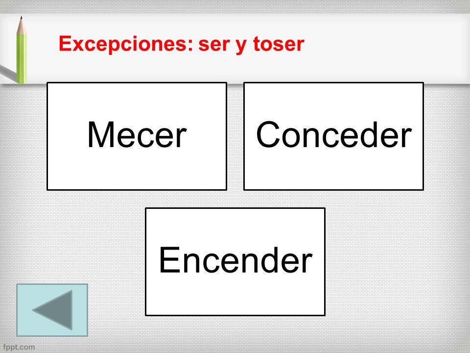 MecerConceder Encender Excepciones: ser y toser