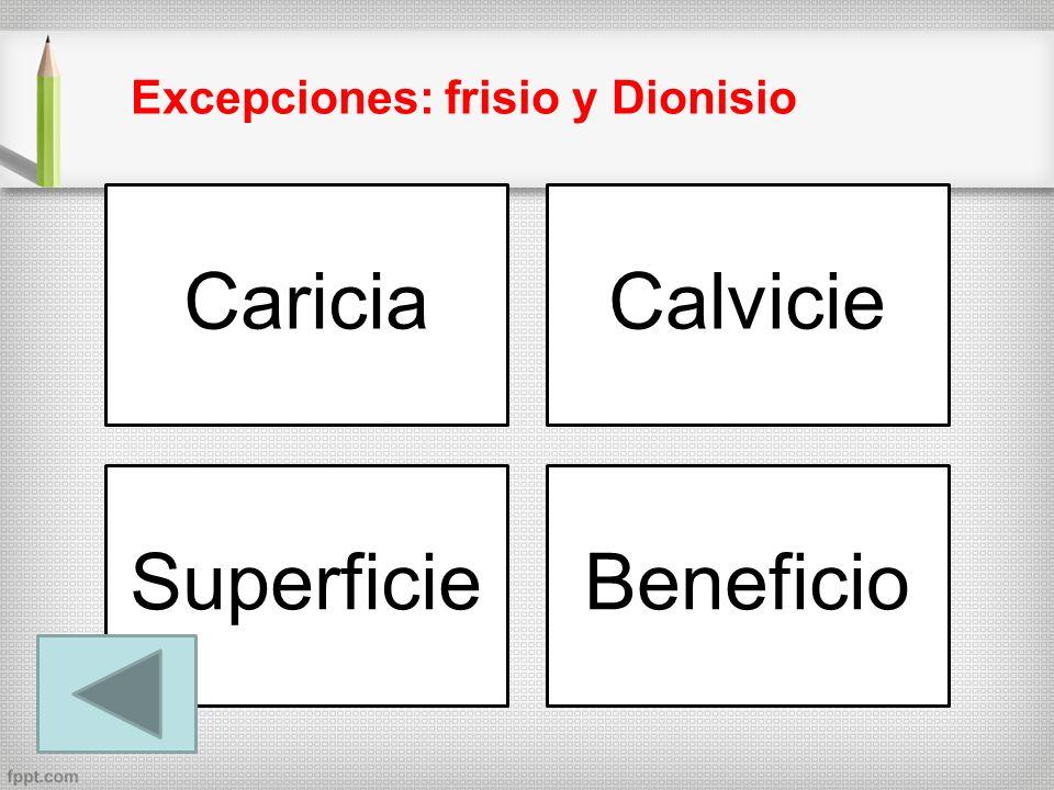 CariciaCalvicie SuperficieBeneficio Excepciones: frisio y Dionisio