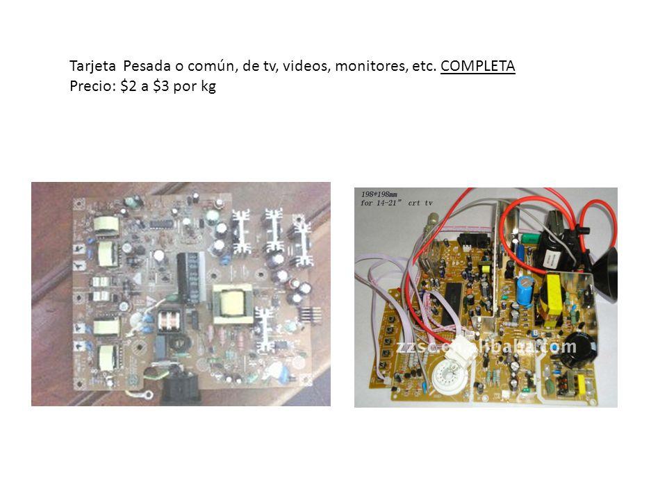 Tarjeta Pesada o común, de tv, videos, monitores, etc. COMPLETA Precio: $2 a $3 por kg