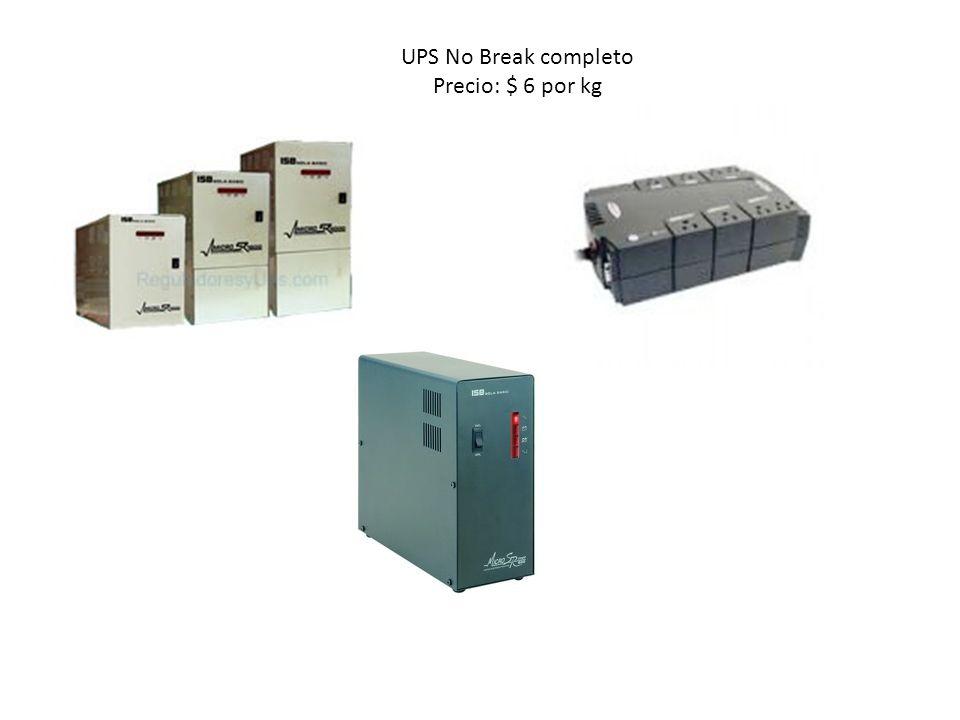 UPS No Break completo Precio: $ 6 por kg
