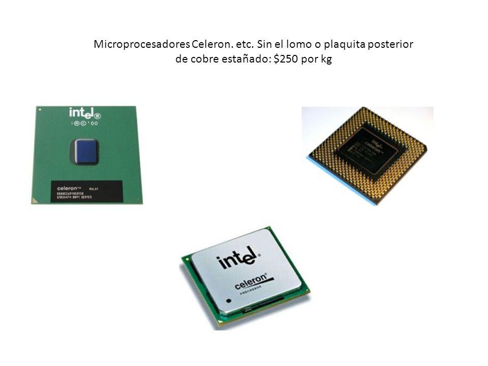Microprocesadores Celeron. etc. Sin el lomo o plaquita posterior de cobre estañado: $250 por kg