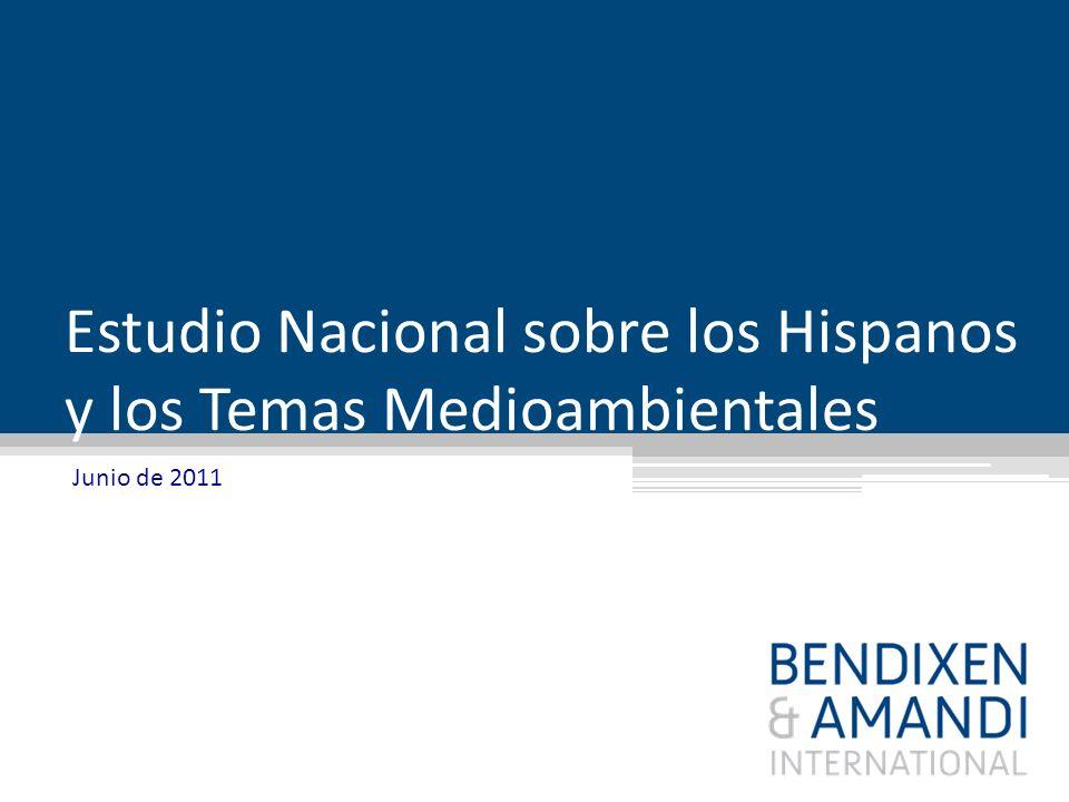 Estudio Nacional sobre los Hispanos y los Temas Medioambientales Junio de 2011