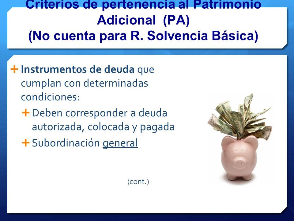 Criterios de pertenencia al Patrimonio Adicional (PA) (No cuenta para R.