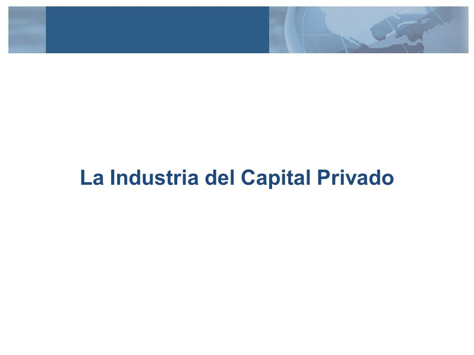 La Industria del Capital Privado