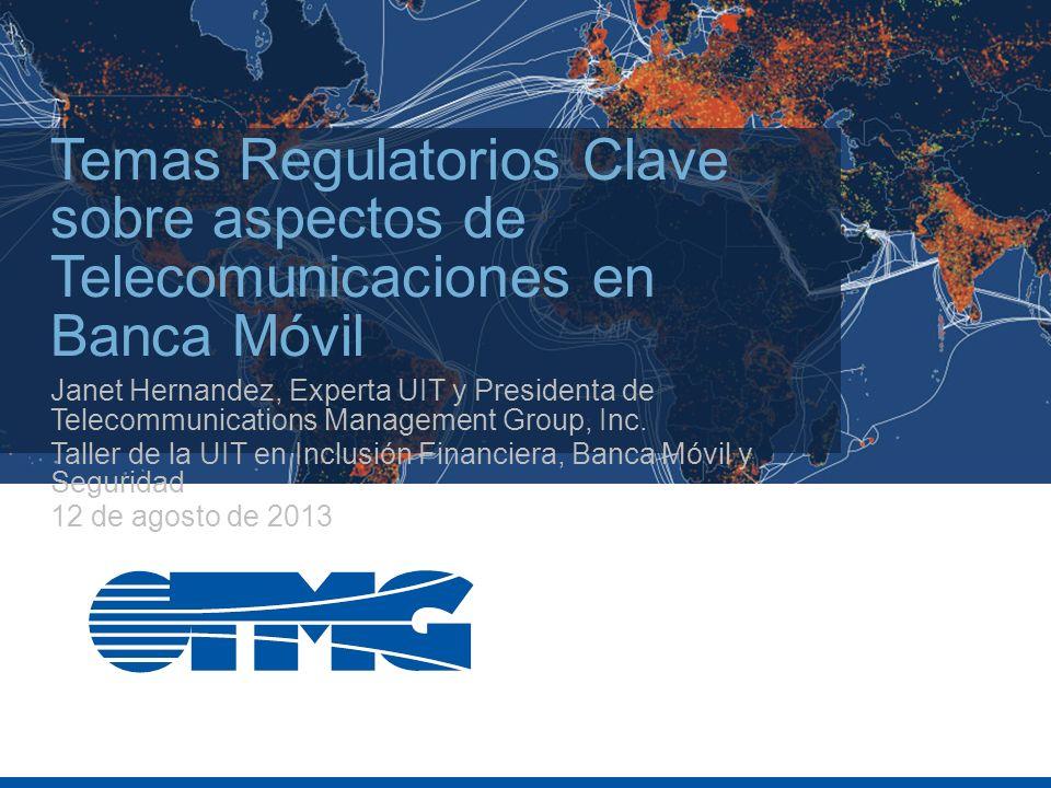 Temas Regulatorios Clave sobre aspectos de Telecomunicaciones en Banca Móvil Janet Hernandez, Experta UIT y Presidenta de Telecommunications Managemen