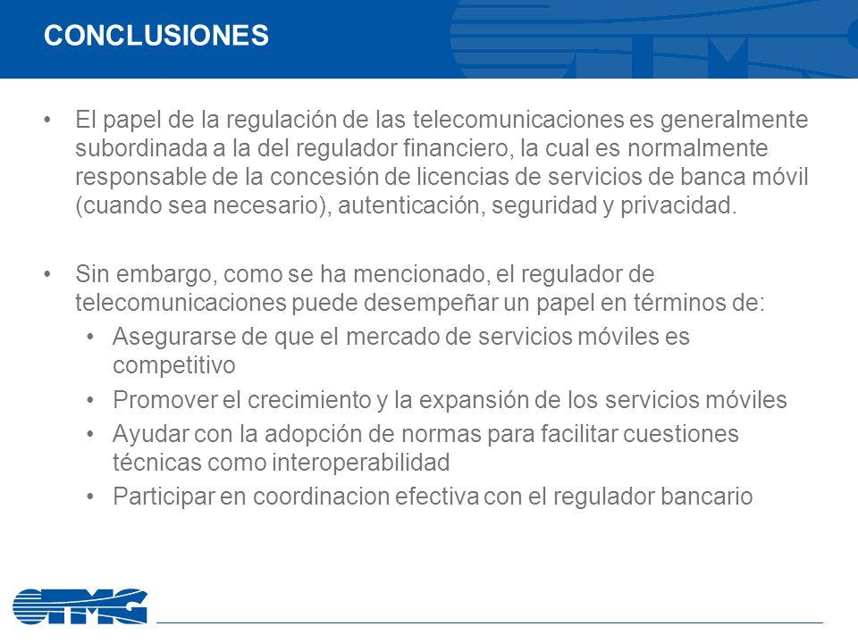El papel de la regulación de las telecomunicaciones es generalmente subordinada a la del regulador financiero, la cual es normalmente responsable de la concesión de licencias de servicios de banca móvil (cuando sea necesario), autenticación, seguridad y privacidad.