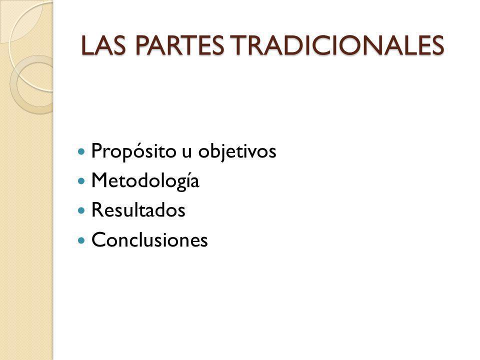 LAS PARTES TRADICIONALES Propósito u objetivos Metodología Resultados Conclusiones