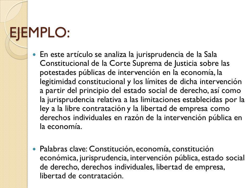 EJEMPLO: En este artículo se analiza la jurisprudencia de la Sala Constitucional de la Corte Suprema de Justicia sobre las potestades públicas de inte