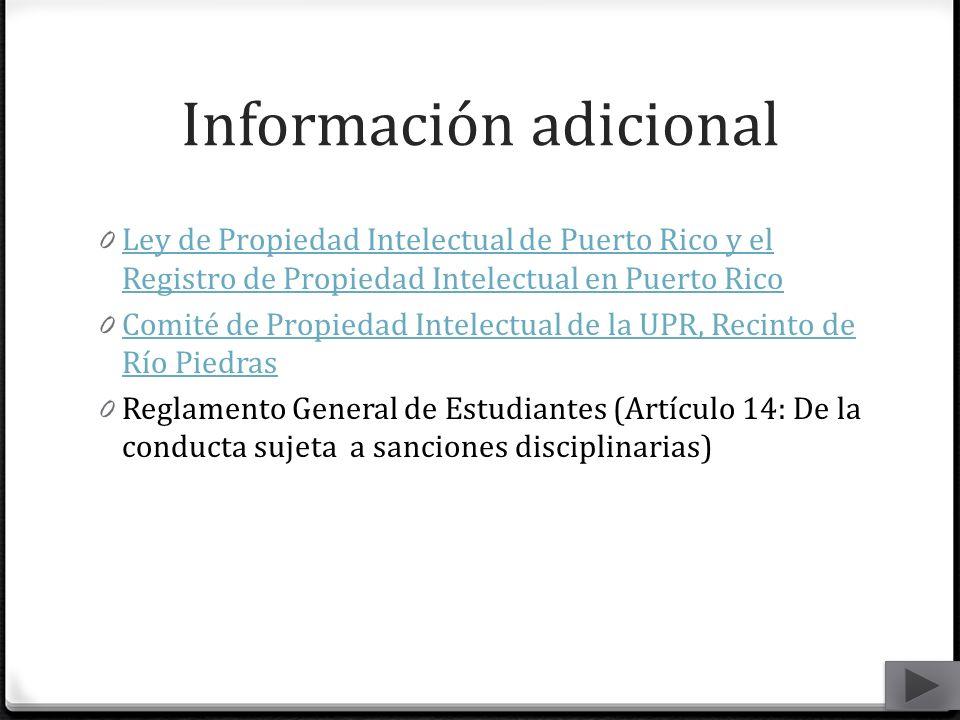 Información adicional 0 Ley de Propiedad Intelectual de Puerto Rico y el Registro de Propiedad Intelectual en Puerto Rico Ley de Propiedad Intelectual