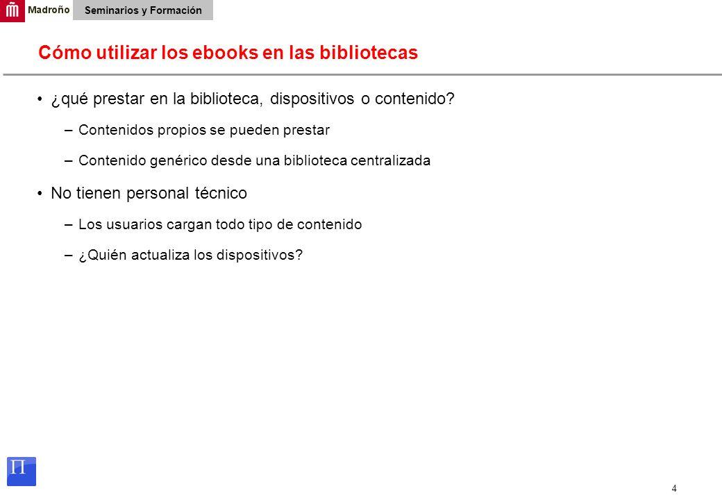 4 Seminarios y Formación ¿qué prestar en la biblioteca, dispositivos o contenido.