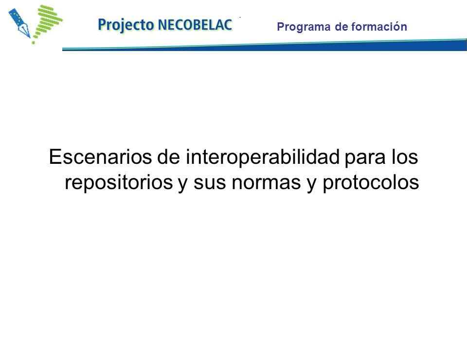 Programa de formación Escenarios de interoperabilidad para los repositorios y sus normas y protocolos
