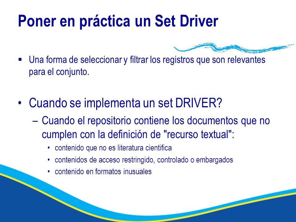 Poner en práctica un Set Driver Una forma de seleccionar y filtrar los registros que son relevantes para el conjunto.