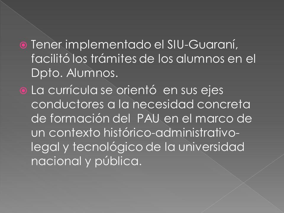 Tener implementado el SIU-Guaraní, facilitó los trámites de los alumnos en el Dpto.